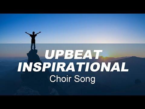 Upbeat Inspirational Choir Song -
