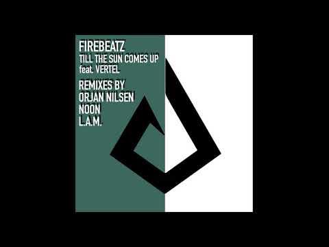 Firebeatz feat  Vertel - Till The Sun Comes Up (Ørjan NilsenRemix)