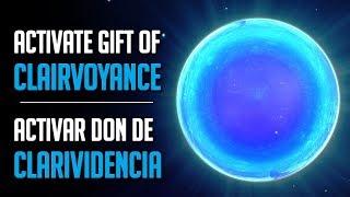 Activate gift of Clairvoyance - Activar el don de la Clarividencia Grigori Grabovoi