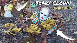 The Scary Clown is Buried Alive in the Ground!