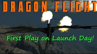 Dragon Flight - First Play On Launch Day!  Early Access