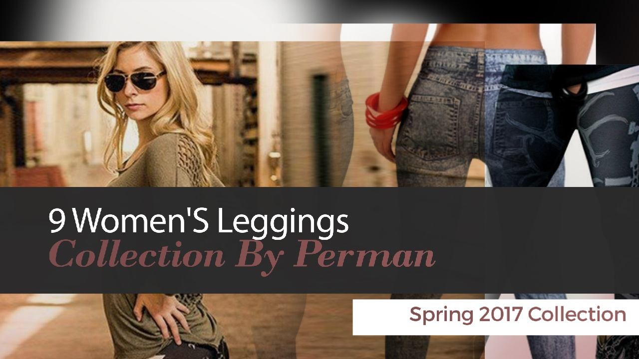 effe2fb0e1b672 9 Women'S Leggings Collection By Perman Spring 2017 Collection - YouTube