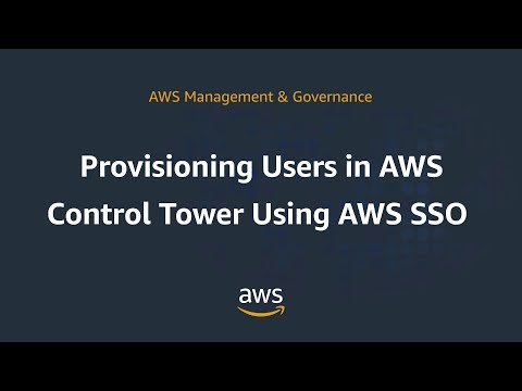 Provisioning Users in AWS Control Tower Using AWS SSO