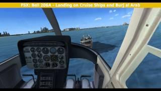 FSX: Bell 206A Landings on Dubai Burj al Arab and Cruise Ships