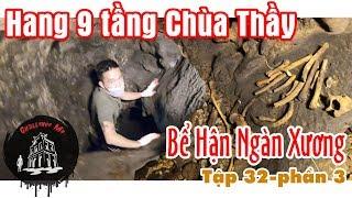 Mạo Hiểm Xuống Hang 9 Tầng Địa Ngục thấy Xương Người, Hang Cắc Cớ, Chùa Thầy [Phần 3]