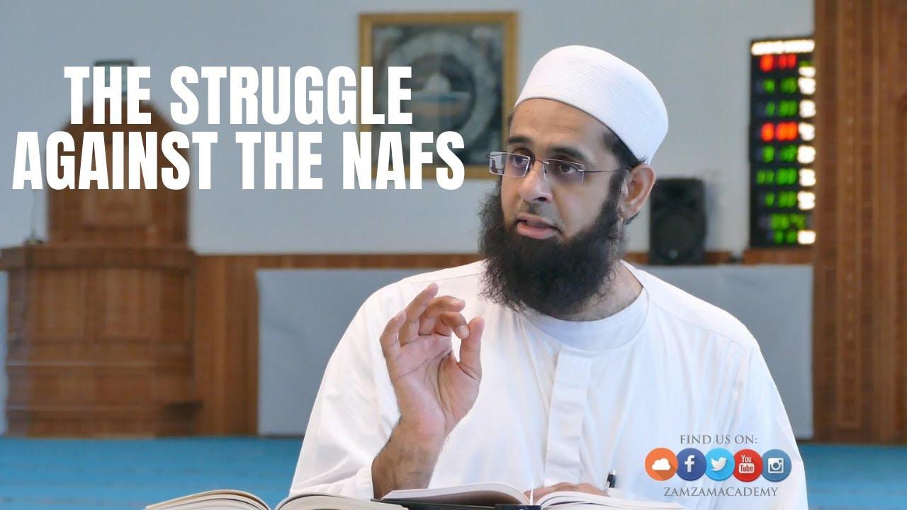 The Struggle Against the Nafs | Dr. Mufti Abdur-Rahman ibn Yusuf