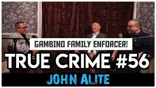 Mafia Hit Man For John Gotti's Gambino Family: John Alite | True Crime Podcast 56