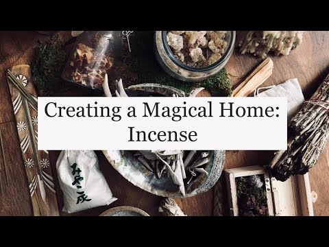 Creating a Magical Home- INCENSE