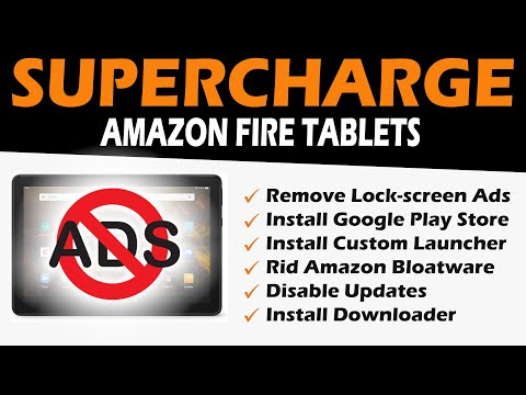 Supercharge Amazon Fire Tablets - Remove Ads - Install Google Play - Change Launcher - Rid Bloat