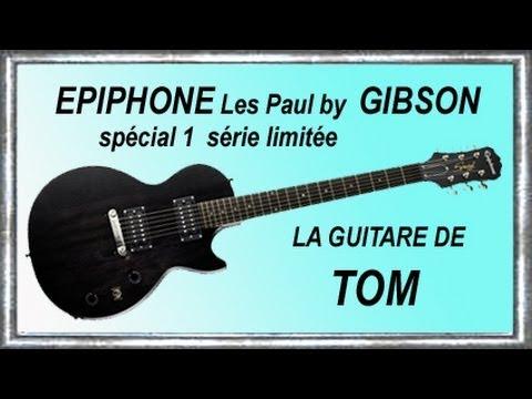LES PAUL Spécial 1 EPIPHONE by GIBSON La guitare de TOM Impro Jean-Luc LACHENAUD.wmv