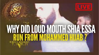 LOUD MOUTH SHIA ESSA RUNS FROM MOHAMMED HIJAB WHY ?