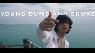 YOUNG DUMB AND BROKE-KHALID (BY Gahtan sakti)
