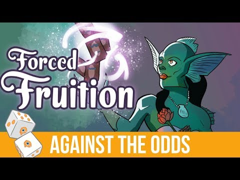 Against the Odds: Forced Fruition (Modern)