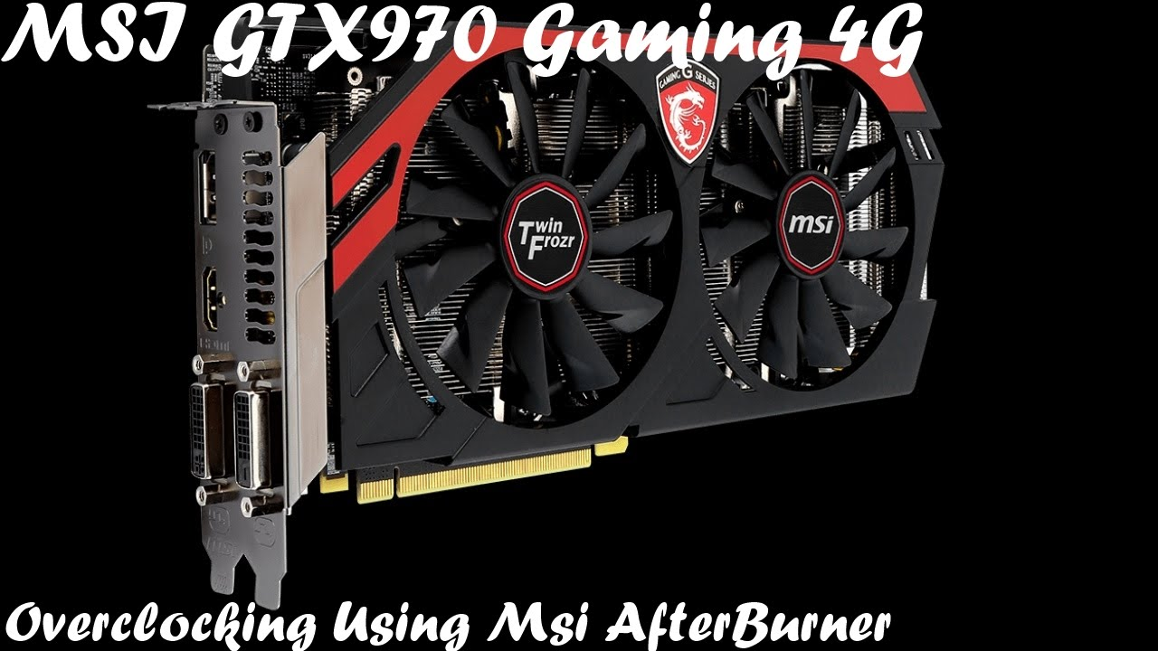 Overclock MSI GTX 970 Gaming 4G Using MSI After Burner , GPUz and FurMark