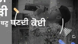 Scene Karan Aujla Whatsapp Status Latest Punjabi 2019