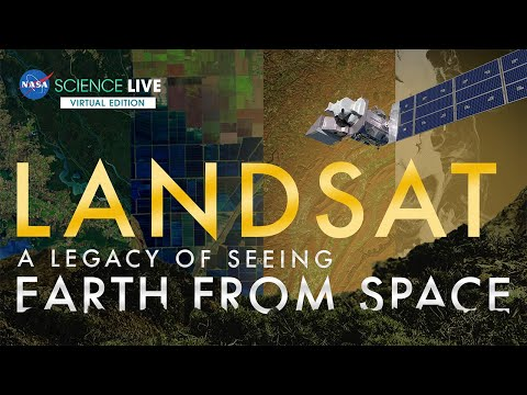 NASA Science Live: Landsat - A Legacy of Seeing Earth from Space