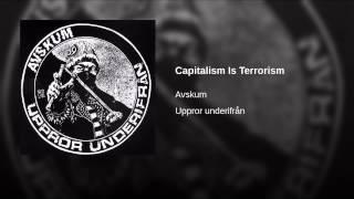 Capitalism Is Terrorism