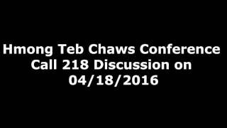 Hmong Teb Chaws Conference Call 218 Discussion on 04/18/2016 Part 7