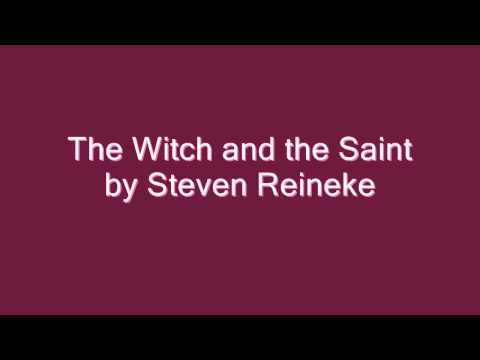 The Witch and the Saint by Steven Reineke