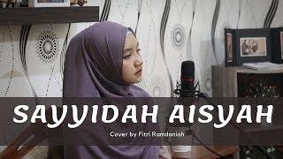 (LIRIK BARU) Sayyidah Aisyah Istri Rasulullah - Yusuf Subhan (Cover) Fitri Ramdaniah