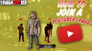 HOW TO JOIN A YOUTUBER/STREAMER PARK IN NBA 2K19! NBA 2K19 MYPARK THE NEIGHBORHOOD!