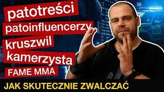 Patotreści, Kruszwil, FAME MMA - jak skutecznie zwalczać *ważne obejrzyj całość