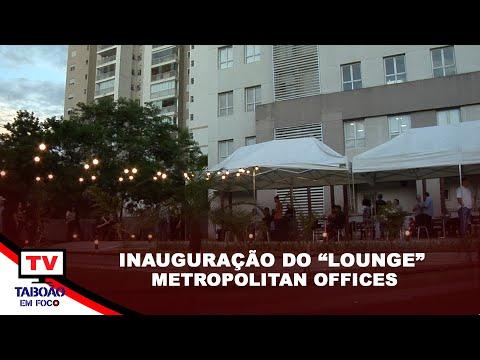 """Inauguração do """"Lounge"""" do Metropolitan Offices em Taboão da Serra"""
