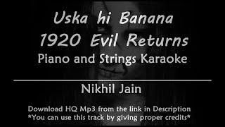 Uska hi banana - 1920 Evil Returns   Best Karaoke with lyrics   Piano and Strings
