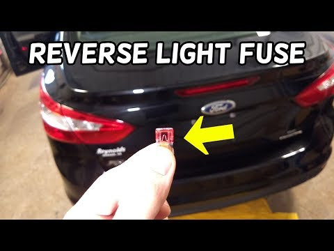 REVERSE LIGHTS DO NOT WORK FUSE LOCATION REPLACEMENT FORD FOCUS MK3 2012-2018