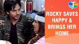 Rocky SAVES Happy & brings her home | Dil toh Happy Hai Ji