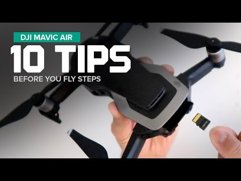 Before You Fly - 10 Steps / Tips to get your DJI Mavic Air ready for flight
