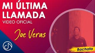 Mi Ultima Llamada - Joe Veras