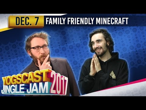 Family Friendly Minecraft w/ Tom & Barry - YOGSCAST JINGLE JAM - 7th December 2017