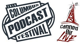 Canned Air Live! - Columbus Pod Fest 2018