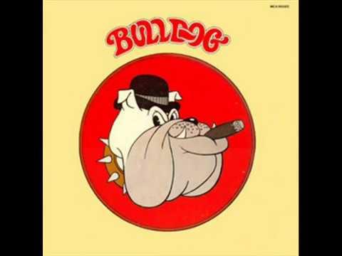 Bulldog [US 1972] Have A Nice Day