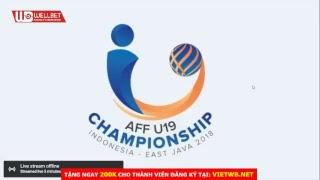 Trực Tiếp: U19 Việt Nam - U19 Singapore | AFF U-19 Championship