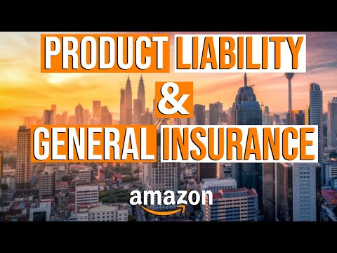 Product Liability & General Insurance EXPLAINED for AMAZON BUSINESSES the EXACT Insurance You Need