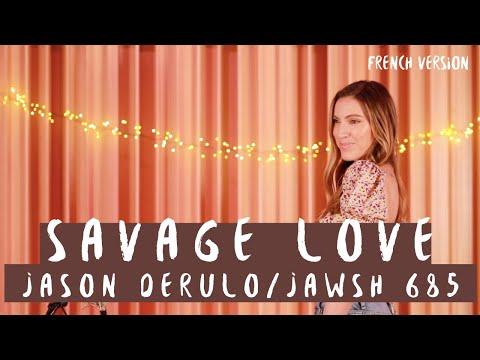 SAVAGE LOVE ( FRENCH VERSION ) JASON DERULO / JAWSH 685 ( SARA'H COVER )