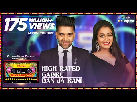 High Rated Gabru/Ban Ja Rani | T-Series Mixtape Punjabi | Gu