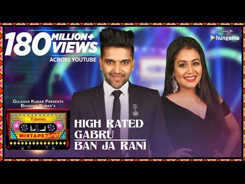 High Rated Gabru/Ban Ja Rani | T-Series Mixtape Punjabi | Guru Randhawa, Neha Kakkar | Bhushan Kumar