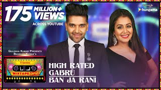 Download Video High Rated Gabru/Ban Ja Rani | T-Series Mixtape Punjabi | Guru Randhawa, Neha Kakkar | Bhushan Kumar MP3 3GP MP4