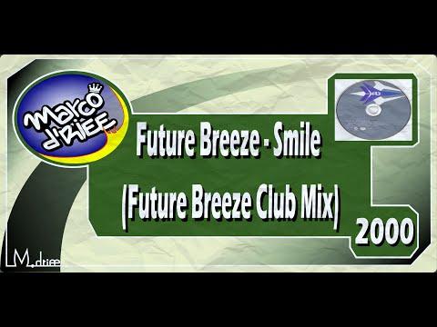 Future Breeze - Smile (Future Breeze Club Mix) - 2000