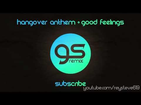 GS Remix - HangoverAnthem feat. good feelings (LMFAO vs Taio Cruz vs. Flo Rida - MashUp)