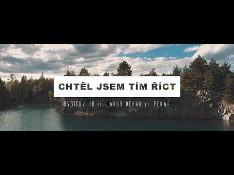 Rybičky48 ft. Děkan ft. Pekař - CHTĚL JSEM TÍM ŘÍCT (oficiální videoklip 2016)