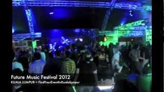 FindYourEventInKualaLumpur: Future Music Asia Festival 2012