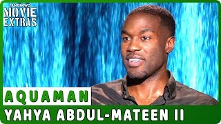 AQUAMAN | Yahya Abdul-Mateen II talks about the movie - Official Interview