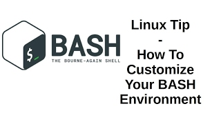 Linux Tip | How to Customize Your BASH Environment
