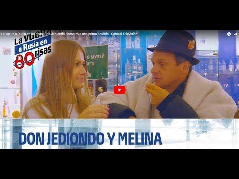 La Vuelta A Rusia En 80 Risas Don Jediondo Encontro A Una Prima Perdida Con Maria Talova