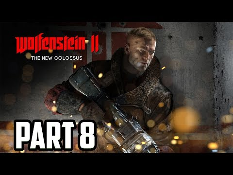 WOLFENSTEIN II : THE NEW COLOSSUS FULL GAME WALKTHROUGH PART 8 - (XBOX ONE X)