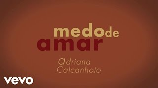 Adriana Calcanhotto - Medo de Amar Nº 3